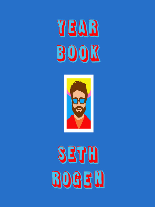 Title details for Yearbook by Seth Rogen - Wait list