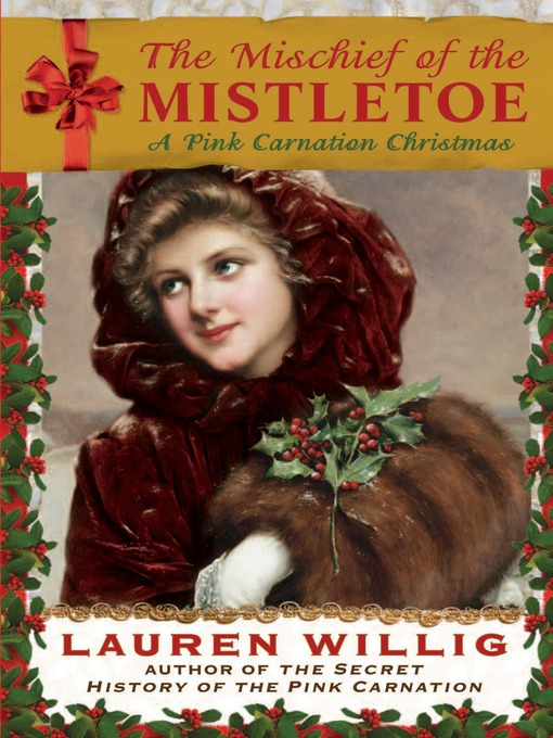 Title details for The Mischief of the Mistletoe: A Pink Carnation Christmas by Lauren Willig - Available