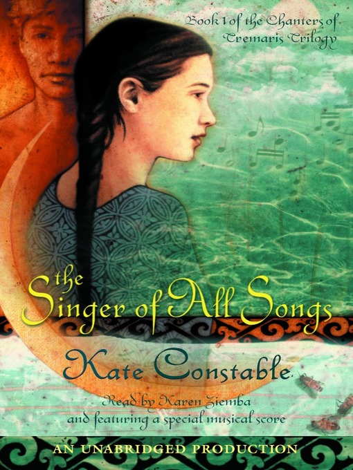 Title details for The Singer of All Songs by Kate Constable - Available