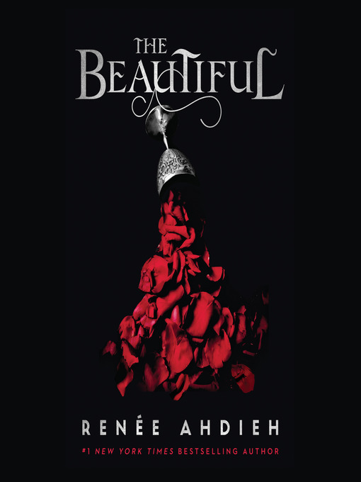 Title details for The Beautiful by Renée Ahdieh - Available