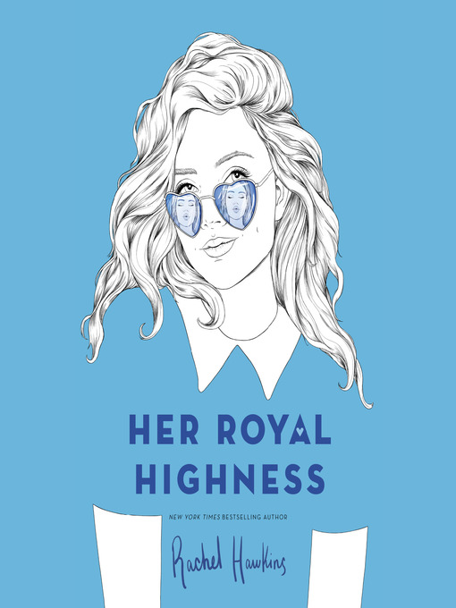 Title details for Her Royal Highness by Rachel Hawkins - Available