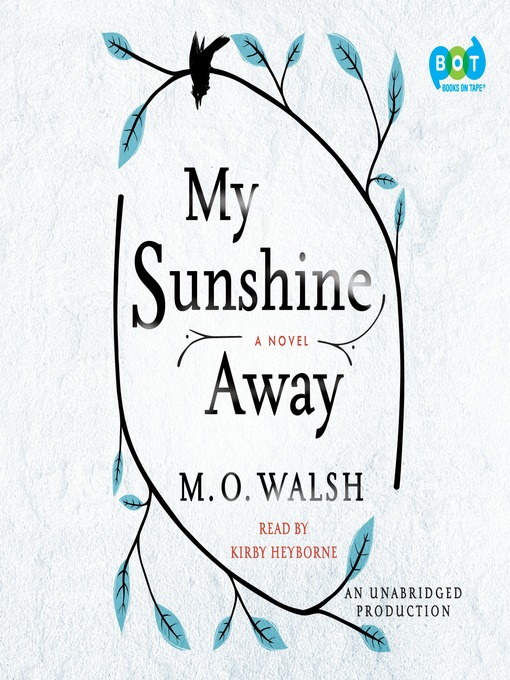 Title details for My Sunshine Away by M. O. Walsh - Available