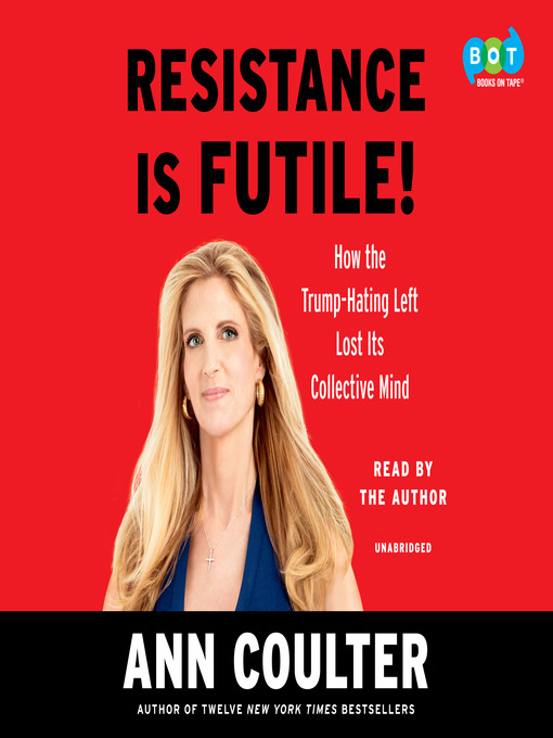 Title details for Resistance Is Futile! by Ann Coulter - Available