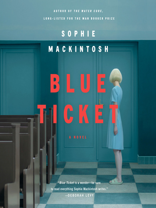Title details for Blue Ticket by Sophie Mackintosh - Available