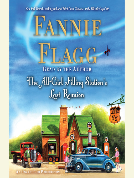 Title details for The All-Girl Filling Station's Last Reunion by Fannie Flagg - Wait list