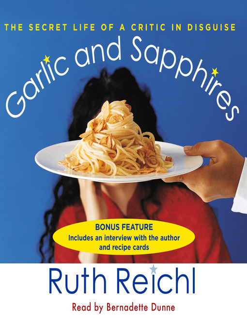 Title details for Garlic and Sapphires by Ruth Reichl - Available