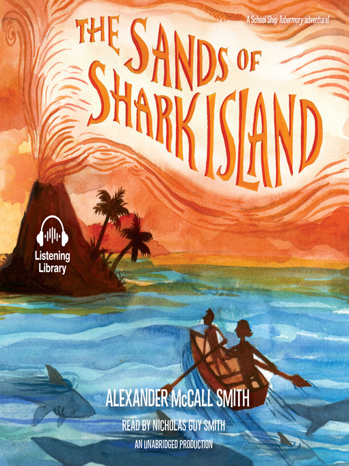 Title details for The Sands of Shark Island by Alexander McCall Smith - Available