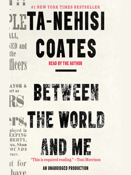 Title details for Between the World and Me by Ta-Nehisi Coates - Available