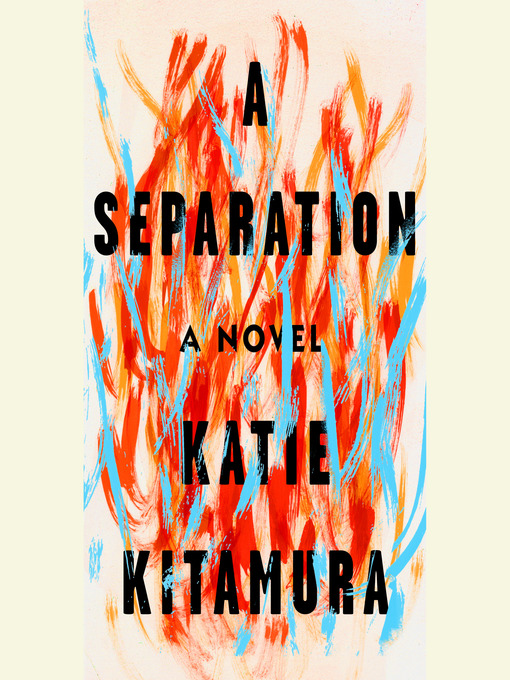 Title details for A Separation by Katie Kitamura - Available