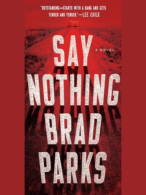 Title details for Say Nothing by Brad Parks - Wait list