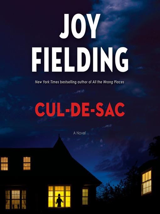 Title details for Cul-de-sac by Joy Fielding - Available