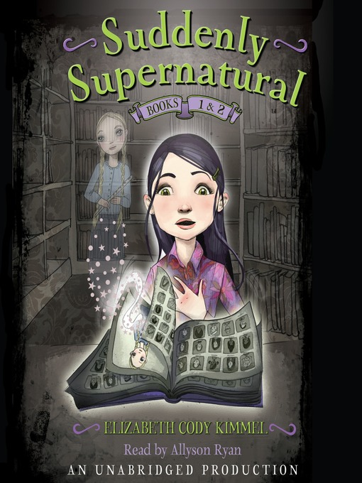 Title details for Suddenly Supernatural, Books 1 and 2 by Elizabeth Cody Kimmel - Available