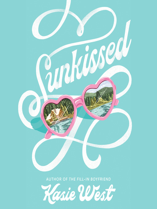 Title details for Sunkissed by Kasie West - Available