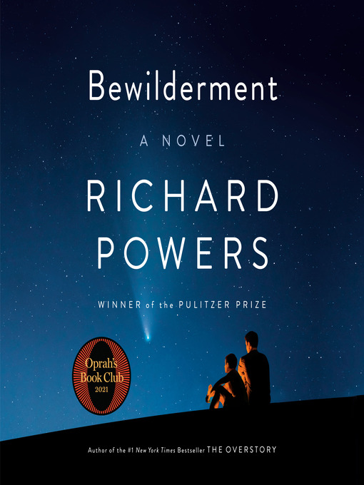 Title details for Bewilderment by Richard Powers - Wait list