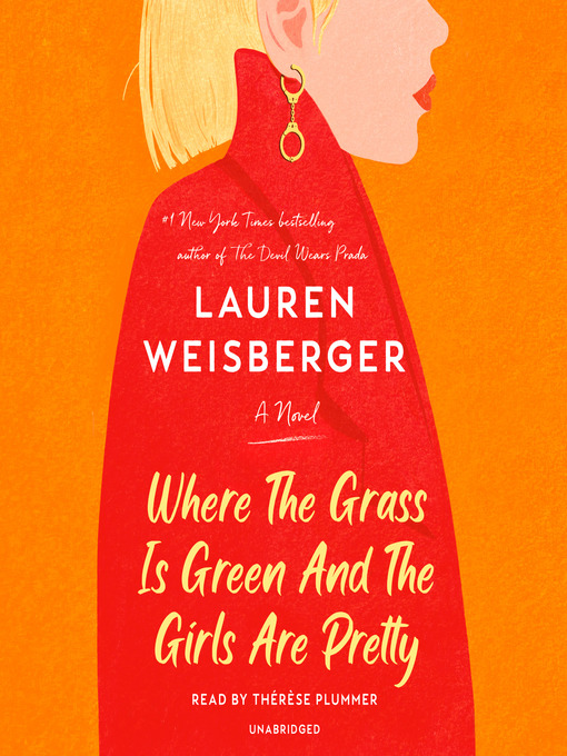 Title details for Where the Grass Is Green and the Girls Are Pretty by Lauren Weisberger - Wait list