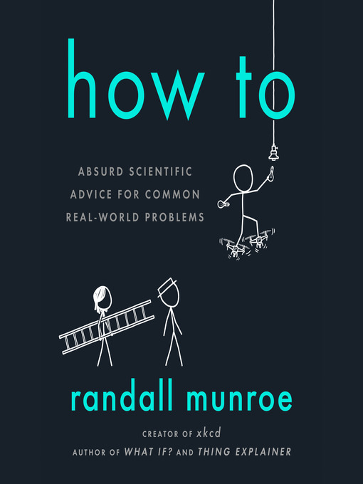 Title details for How To by Randall Munroe - Wait list