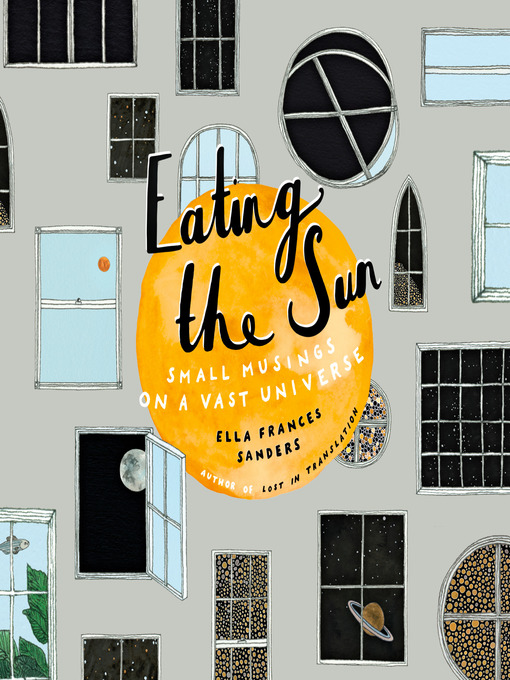 Title details for Eating the Sun by Ella Frances Sanders - Available