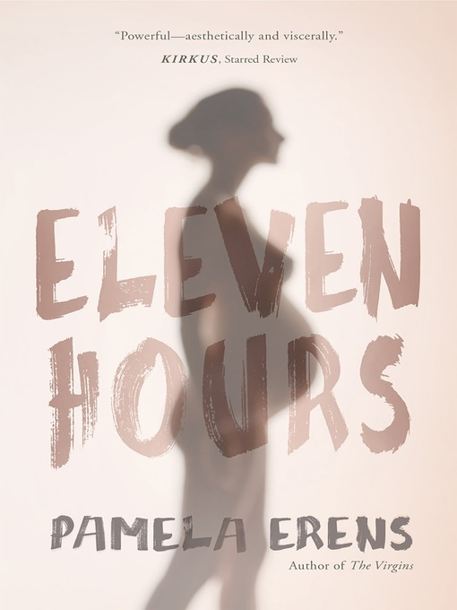 Title details for Eleven Hours by Pamela Erens - Available