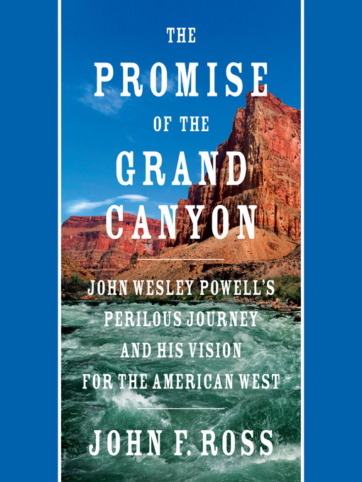 Title details for The Promise of the Grand Canyon by John F. Ross - Available