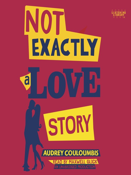 Title details for Not Exactly a Love Story by Audrey Couloumbis - Available