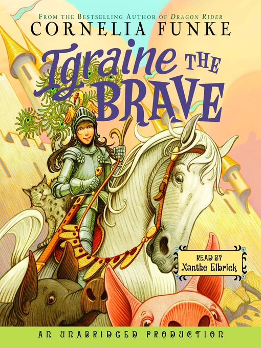 Title details for Igraine the Brave by Cornelia Funke - Available