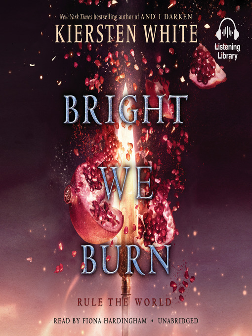 Title details for Bright We Burn by Kiersten White - Available