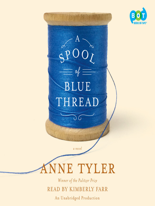 Title details for A Spool of Blue Thread by Anne Tyler - Wait list