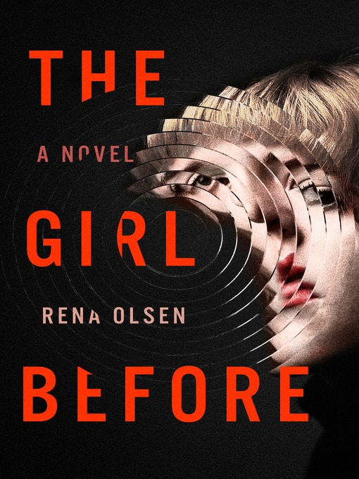Title details for The Girl Before by Rena Olsen - Available
