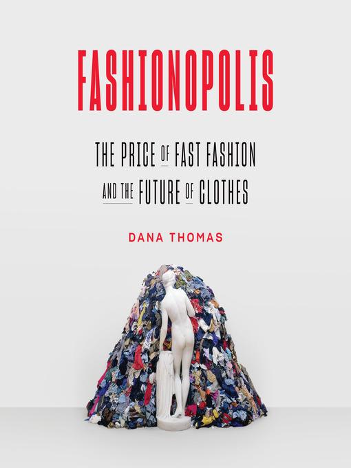 Title details for Fashionopolis by Dana Thomas - Wait list
