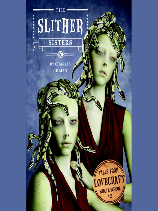 Title details for The Slither Sisters by Charles Gilman - Available