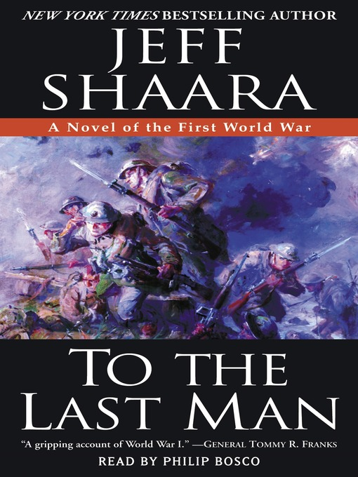 Title details for To the Last Man by Jeff Shaara - Wait list