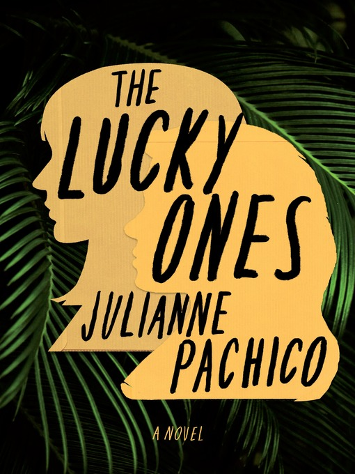Title details for The Lucky Ones by Julianne Pachico - Available