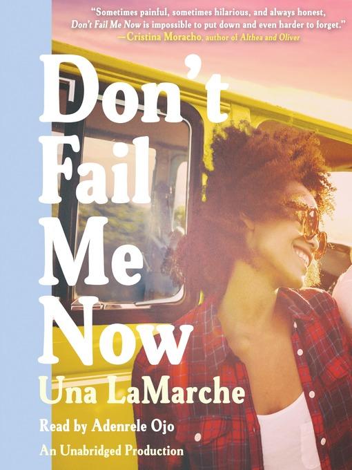 Title details for Don't Fail Me Now by Una LaMarche - Wait list