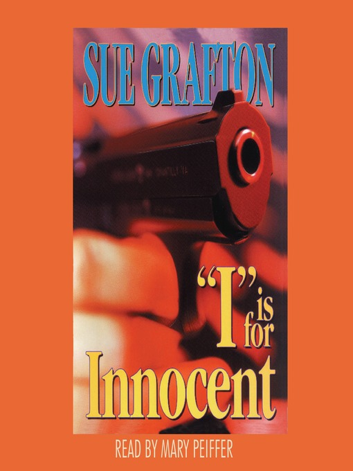 "Title details for ""I"" is for Innocent by Sue Grafton - Available"