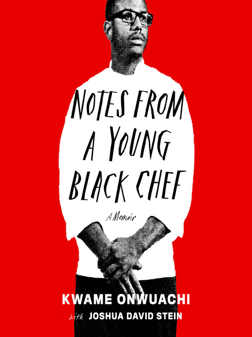 Title details for Notes from a Young Black Chef by Kwame Onwuachi - Wait list