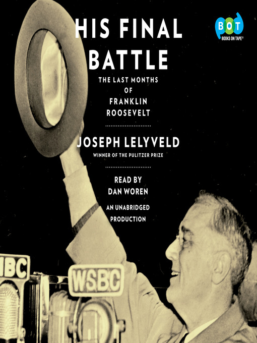 Title details for His Final Battle by Joseph Lelyveld - Available