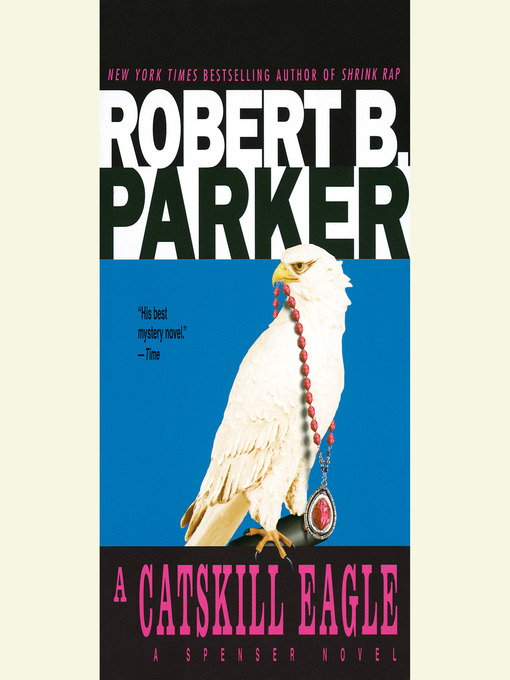 Title details for A Catskill Eagle by Robert B. Parker - Available