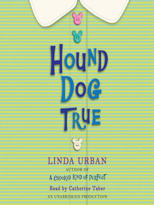 Title details for Hound Dog True by Linda Urban - Available