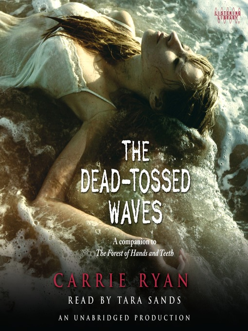 Title details for The Dead-Tossed Waves by Carrie Ryan - Available