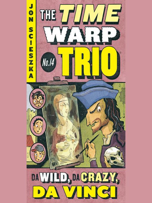 Title details for Da Wild, Da Crazy, Da Vinci #14 by Jon Scieszka - Available