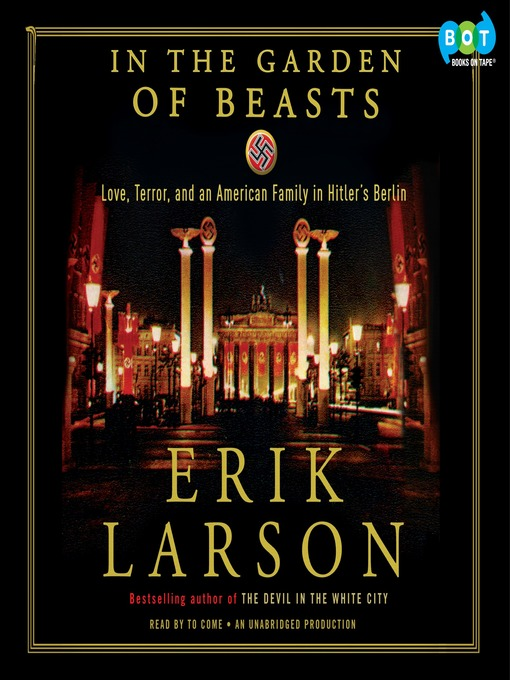 Title details for In the Garden of Beasts by Erik Larson - Wait list