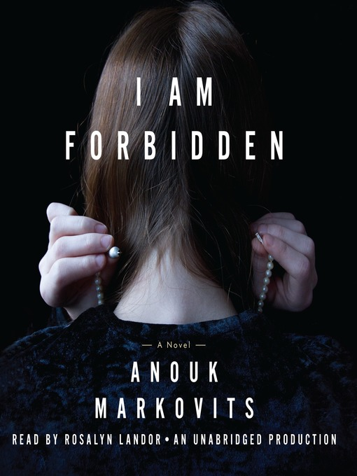 Title details for I Am Forbidden by Anouk Markovits - Available