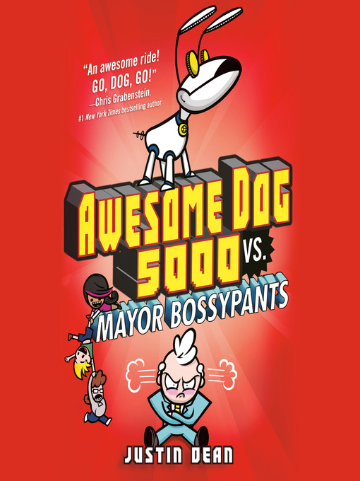 Title details for Awesome Dog 5000 vs. Mayor Bossypants by Justin Dean - Available