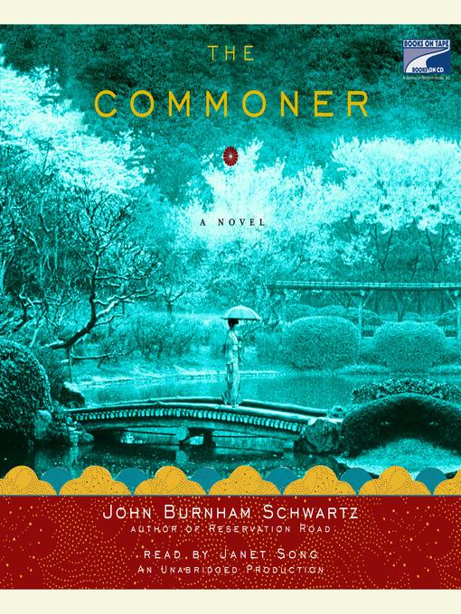 Title details for The Commoner by John Burnham Schwartz - Available
