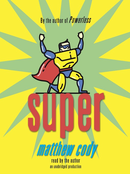 Title details for Super by Matthew Cody - Available