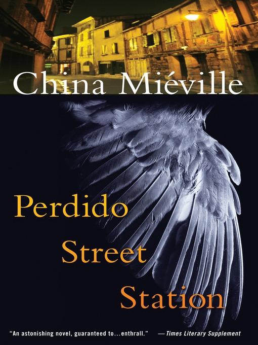 Title details for Perdido Street Station by China Miéville - Wait list