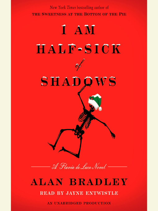 Title details for I Am Half-Sick of Shadows by Alan Bradley - Available