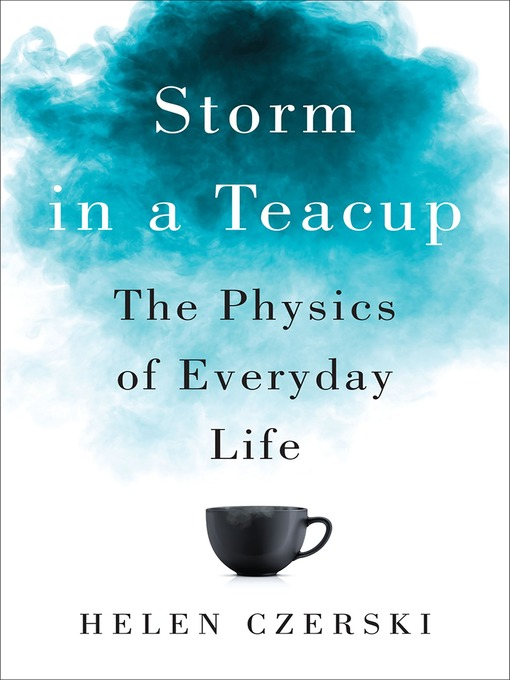 Title details for Storm in a Teacup by Helen Czerski - Wait list