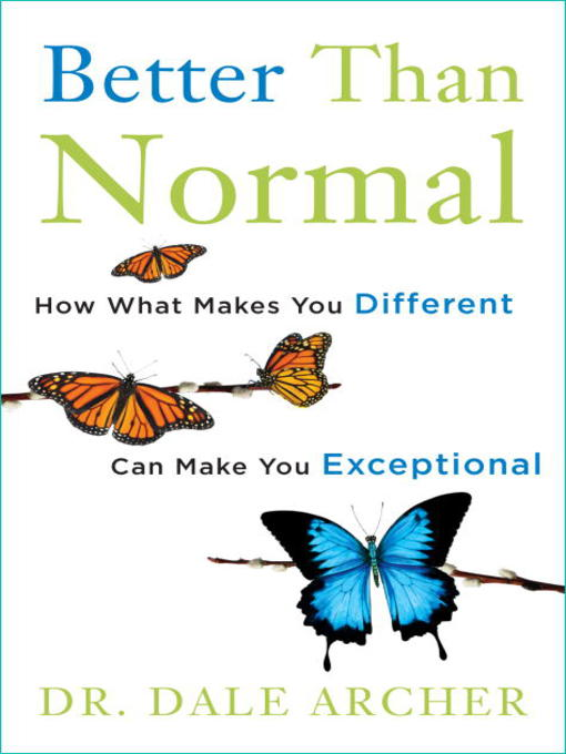 Title details for Better than Normal by Dale Archer - Available