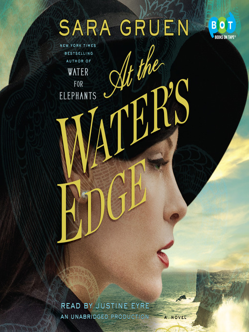 Title details for At the Water's Edge by Sara Gruen - Available